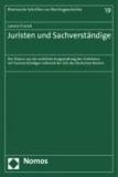 Juristen und Sachverständige - Der Diskurs um die rechtliche Ausgestaltung des Verfahrens mit Sachverständigen während der Zeit des Deutschen Reiches.