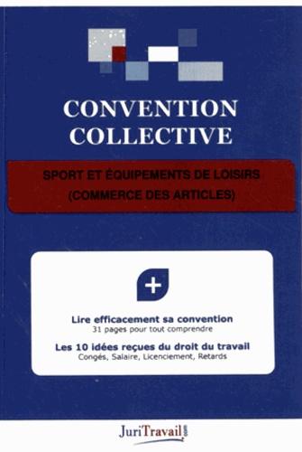 JuriTravail - Sport et équipements de loisirs (commerce des articles).