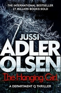 Jussi Adler-Olsen - Department Q Tome 6 : The Hanging Girl.