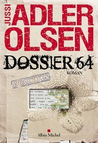 Jussi Adler-Olsen - Dossier 64 - La quatrième enquête du Département V.