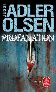Jussi Adler-Olsen - Profanation - La deuxième enquête du département V.