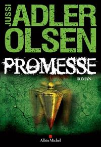 Jussi Adler-Olsen - Promesse - La sixième enquête du Département V.