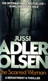 Jussi Adler-Olsen - The Scarred Woman - A Department Q Thriller.