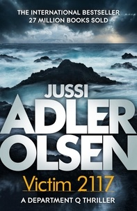 Jussi Adler-Olsen - Victim 2117 - Department Q8: The most terrifying and personal case yet.