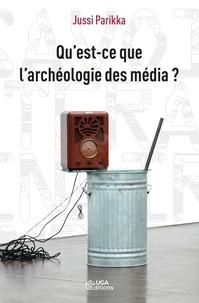 Galabria.be Qu'est-ce que l'archéologie des médias ? Image