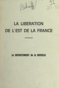 Just Scharff - La libération de l'Est de la France - Le département de la Moselle.
