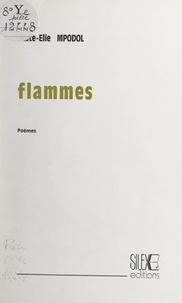 Juste-Élie Mpodol - Flammes.