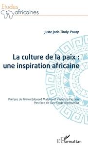 Juste Joris Tindy-Poaty - La culture de la paix : une inspiration africaine.
