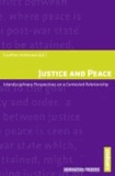 Justice and Peace - Interdisciplinary Perspectives on a Contested Relationship.
