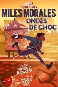 Justin A. Reynolds - Marvel Next Gen - Miles Morales Ondes de choc.