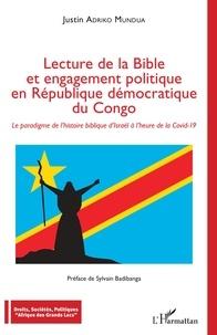Justin Adriko Mundua - Lecture de la Bible et engagement politique en République démocratique du Congo - Le paradigme de l'histoire biblique d'Israël à l'heure de la Covid-19.