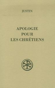 Justin - Apologie pour les chrétiens.