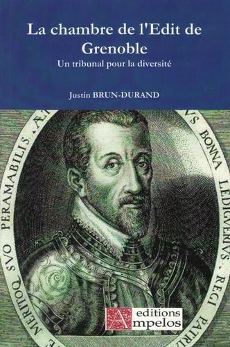 Justin Brun-Durand - La chambre de l'Edit de Grenoble - Un tribunal pour la diversité.