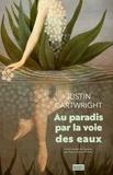 Justin Cartwright - Au paradis par la voie des eaux.
