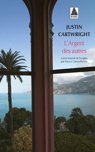 Justin Cartwright - L'argent des autres.