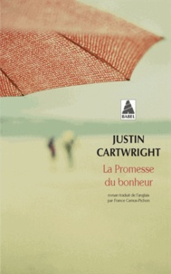 Justin Cartwright - La promesse du bonheur.