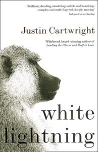 Justin Cartwright - White lightning.