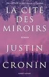 Justin Cronin - La cité des miroirs.