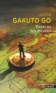 Justin Gakuto Go - Passent les heures.