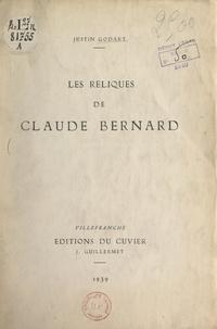 Justin Godart - Les reliques de Claude Bernard.