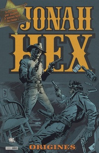 Justin Gray et Jimmy Palmiotti - Jonah Hex Tome 2 : Origines.