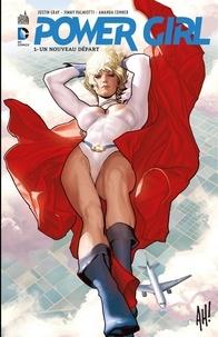 Justin Gray et Jimmy Palmiotti - Power Girl - Tome 1 - Un nouveau départ.