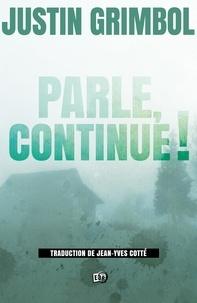 Justin Grimbol et Jean-Yves Cotté - Parle, continue !.