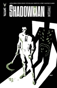 Justin Jordan et Patrick Zircher - Shadowman Intégrale : .
