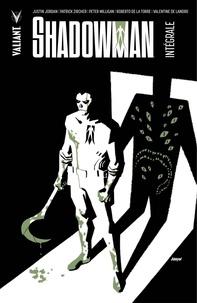 Justin Jordan et Peter Milligan - Shadowman - Intégrale.