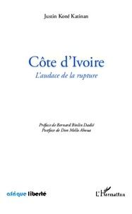 Justin Koné Katinan - Côte d'Ivoire - L'audace de la rupture.