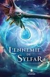 Justin Lemire - L'ennemie de Sylfar  : Conflits célestes.
