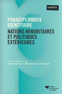 Justin Massie et Marjolaine Lamontagne - Paradiplomatie identitaire - Nations minoritaires et politiques extérieures.