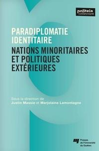 Télécharger ebook pdf en ligne gratuit Paradiplomatie identitaire  - Nations minoritaires et politiques extérieures CHM RTF