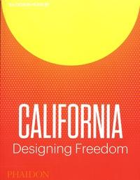 Justin McGuirk et Brendan McGetrick - California - Designing Freedom.