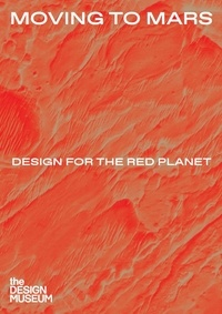 Justin McGuirk - Moving to Mars: Design for the red planet.