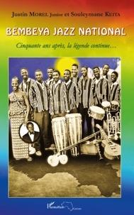 Justin Morel et Souleymane Keita - Bembeya jazz national - Cinquante ans après, la légende continue....
