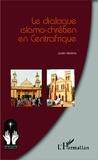 Justin Ndéma - Le dialogue islamo-chrétien en Centrafrique.