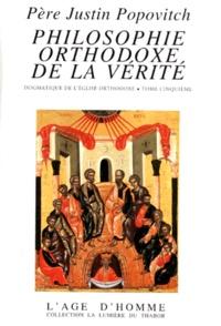PHILOSOPHIE ORTHODOXE DE LA VERITE. - Tome 5, dogmatique de léglise orthodoxe, léglise comme Pentecôte permanente (Pneumatologie), le dieu-homme comme juge (Eschatologie).pdf