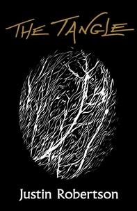 Justin Robertson - The Tangle.