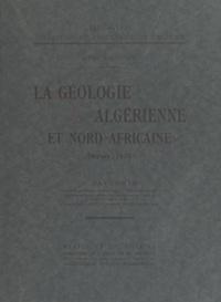 Justin Savornin - La géologie algérienne et Nord-africaine depuis 1830.