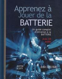 Justin Scott - Apprenez à jouer de la batterie. 1 CD audio