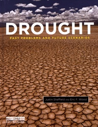 Justin Sheffield et Eric Wood - Drought - Past Problems and Future Scenarios.