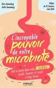 Justin Sonnenburg et Erica Sonnenburg - L'incroyable pouvoir de votre microbiote - Tout se passe dans votre intestin : poids, humeur et santé à long terme.