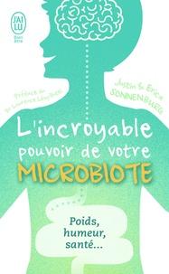 Justin Sonnenburg et Erica Sonnenburg - L'incroyable pouvoir du microbiote.