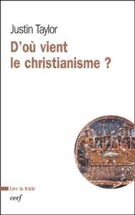 Justin Taylor - D'où vient le christianisme ?.