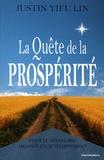Justin Yifu Lin - La quête de la prospérité - Pour le décollage des pays en développement.