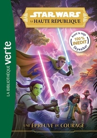 Justina Ireland - Star Wars - La Haute République Tome 1 : Une épreuve de courage.