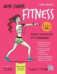 Justine Andanson - Mon cahier fitness - Avec 12 cartes power motivation.
