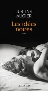 Justine Augier - Les idées noires.