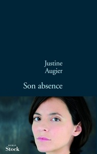Justine Augier - Son absence.